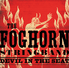 The Foghorn Stringband - 'Devil In The Seat' - RM