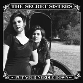 The-Secret-Sisters-Put-Your-Needle-Down